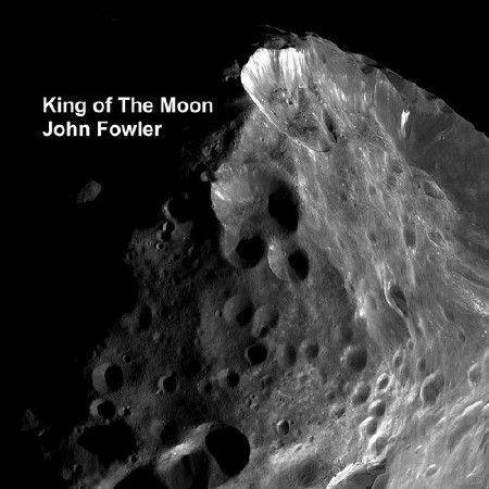 John Fowler - King Of The Moon (2016)
