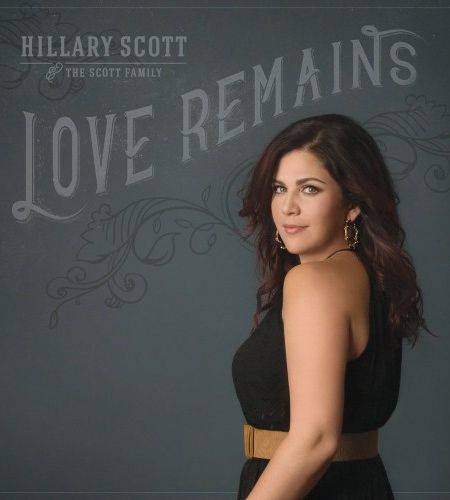 Hillary Scott and The Scott Family - Love Remains (2016)