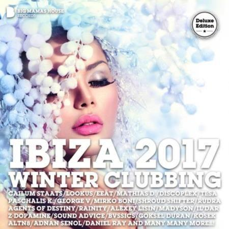 Ibiza 2017 Winter Clubbing [Deluxe Version] (2016)