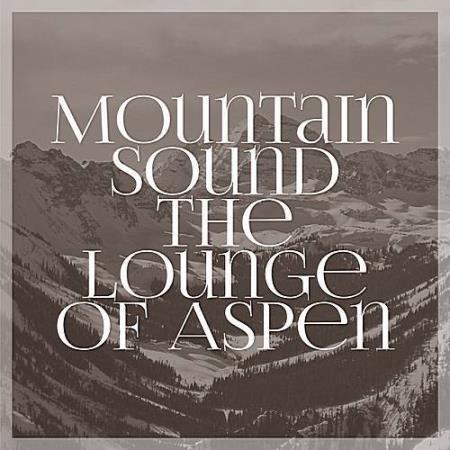VA - Mountain Sound The Lounge Of Aspen (2016)
