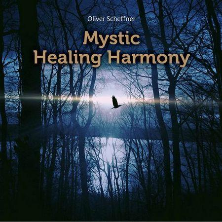 Oliver Scheffner - Mystic Healing Harmony (2017) Flac