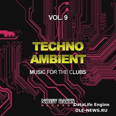 Techno Ambient, Vol. 9 (Music for the Clubs) (2019)