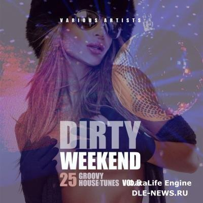 Dirty Weekend (25 Groovy House Tunes), Vol. 5 (2019)