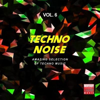 Techno Noise, Vol. 6 (Amazing Selection Of Techno Music) (2019)