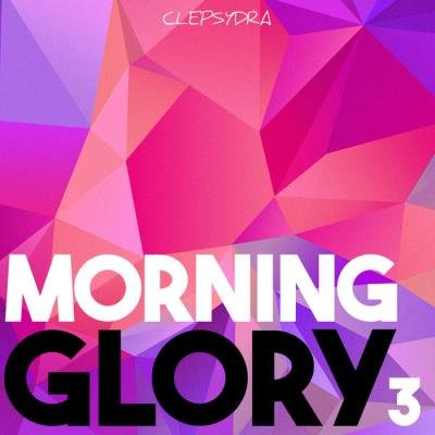 Clepsydra - Morning Glory 3 (2019)