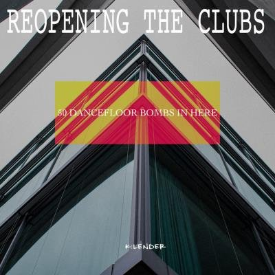 Reopening the Clubs: 50 Dancefloor Bombs in Here (2020)